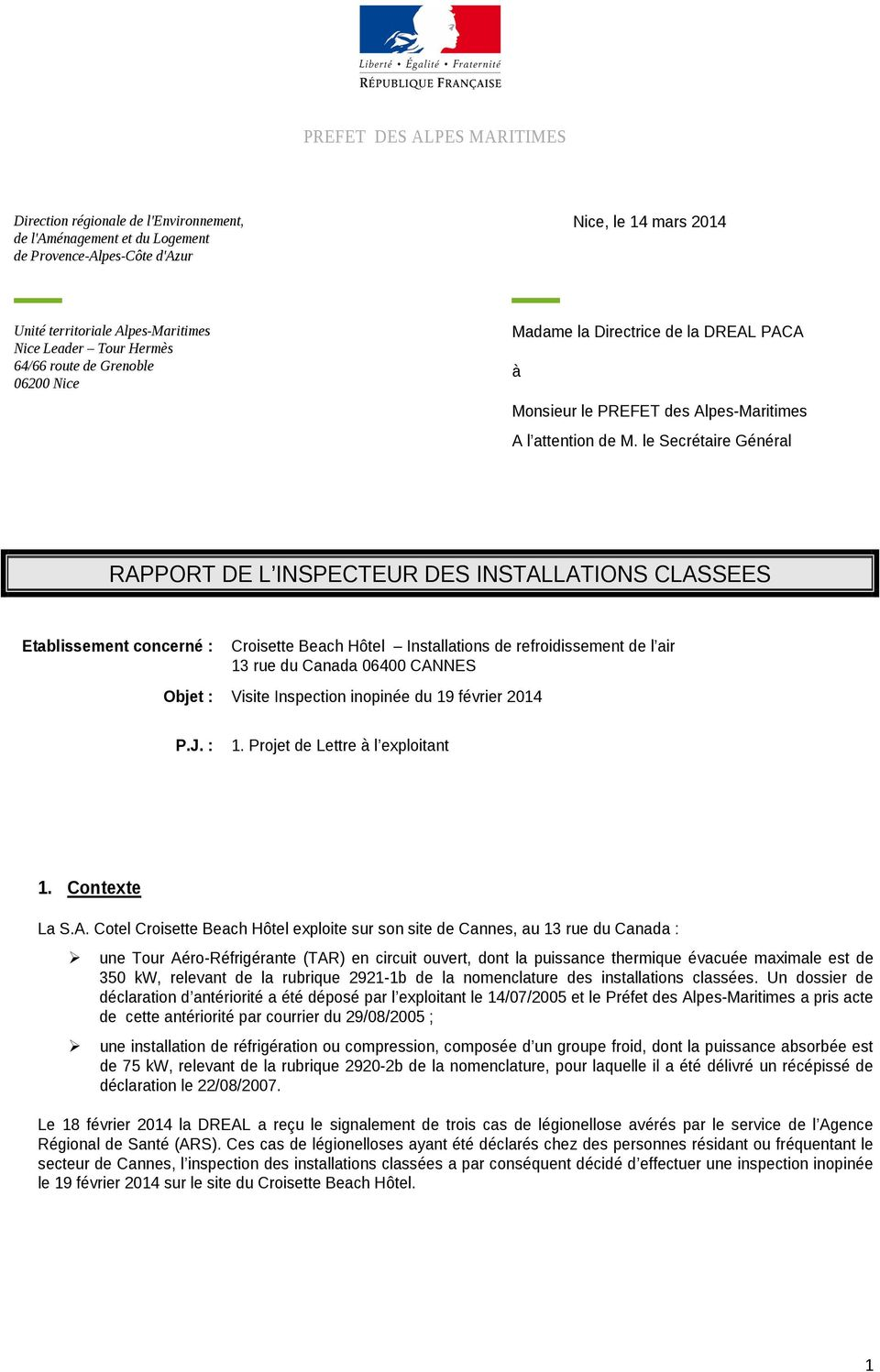 fr Tél : 04 93 72 70 09 Fax : 04 93 72 70 20 Madame la Directrice de la DREAL PACA à Monsieur le PREFET des Alpes Maritimes A l attention de M.
