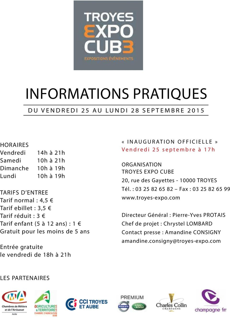 «INAUGURATION OFFICIELLE» Vendredi 25 septembre à 17h ORGANISATION TROYES EXPO CUBE 20, rue des Gayettes - 10000 TROYES Tél.