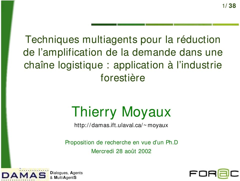 industrie forestière Thierry Moyaux http://damas.ift.ulaval.