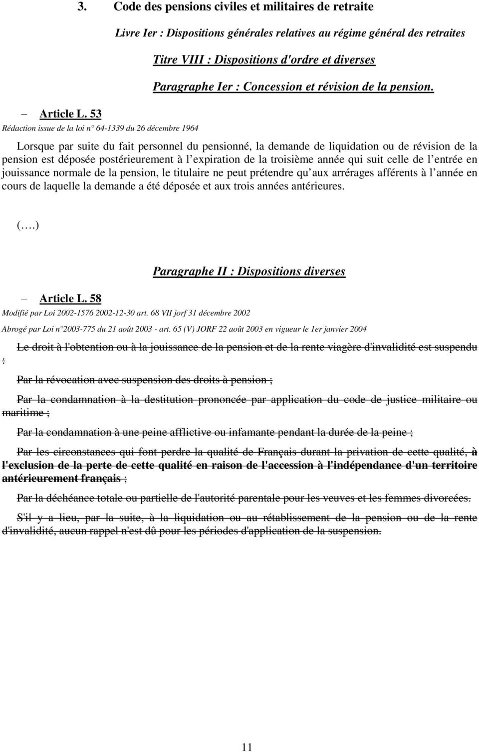 Dispositions d'ordre et diverses Paragraphe Ier : Concession et révision de la pension.