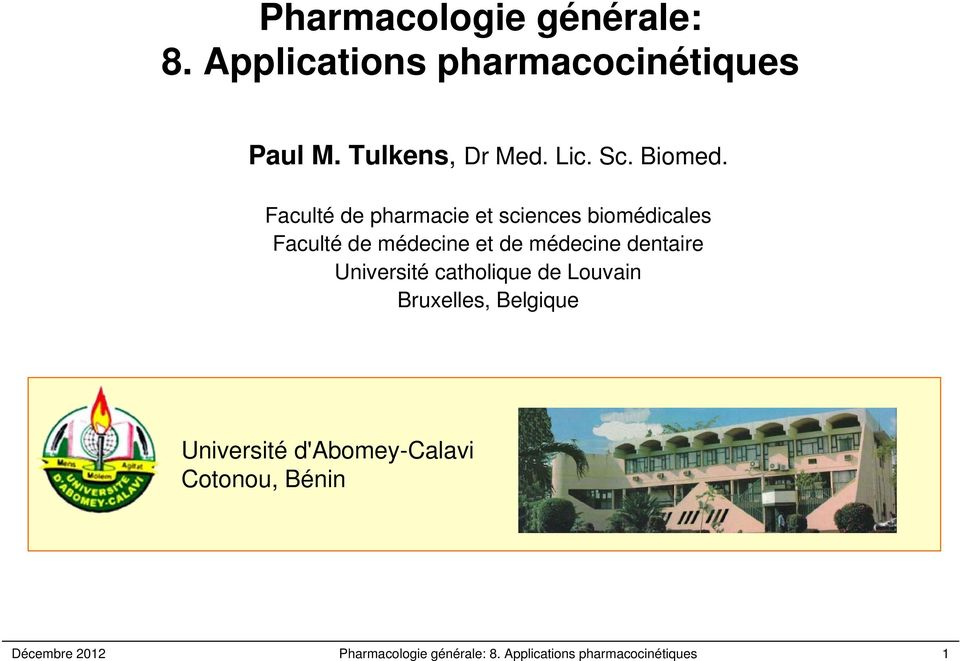 Applications pharmacocinétiques Paul M. Tulkens, Dr Med. Lic. Sc. Biomed.