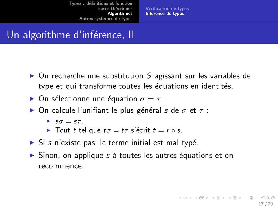 On sélectionne une équation σ = τ On calcule l unifiant le plus général s de σ et τ : sσ = sτ.