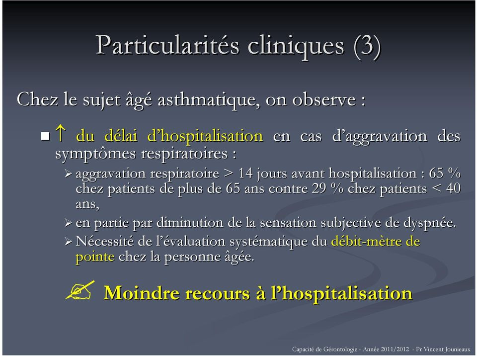 patients de plus de 65 ans contre 29 % chez patients < 40 ans, en partie par diminution de la sensation subjective de