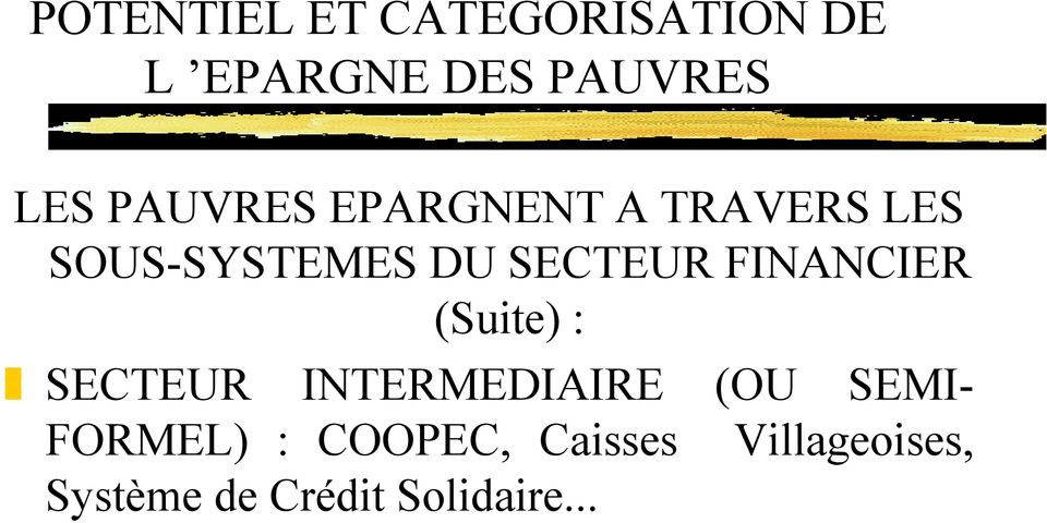 FINANCIER (Suite) : SECTEUR INTERMEDIAIRE (OU SEMI-
