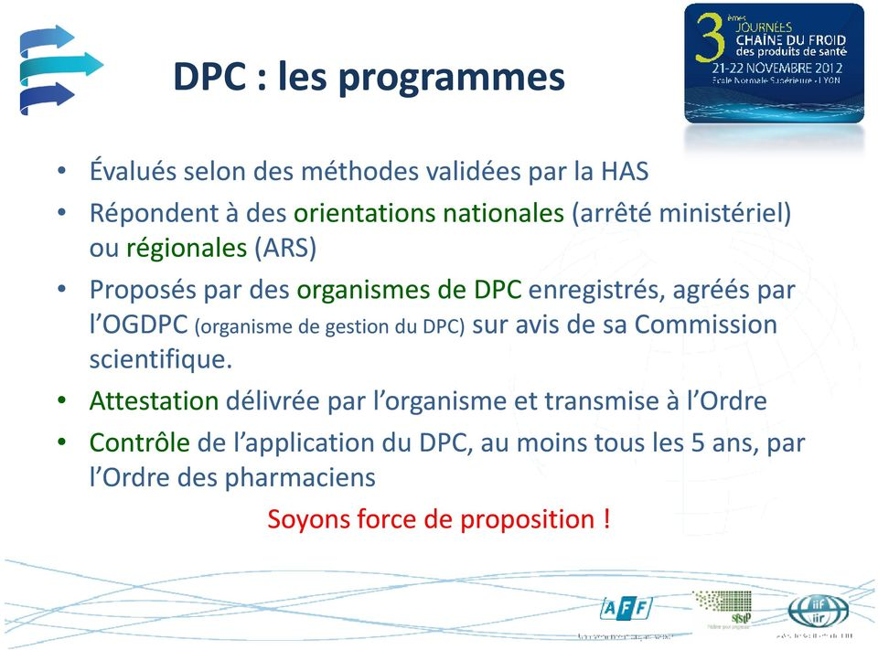 gestion du DPC)sur avis de sa Commission scientifique.