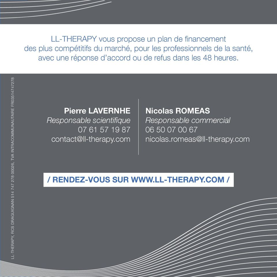 LL-THERAPY, RCS DRAGUIGNAN 514 747 278 00026, TVA INTRACOMMUNAUTAIRE FR03514747278 Pierre LAVERNHE Responsable