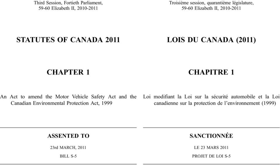 Safety Act and the Canadian Environmental Protection Act, 1999 Loi modifiant la Loi sur la sécurité automobile et la Loi