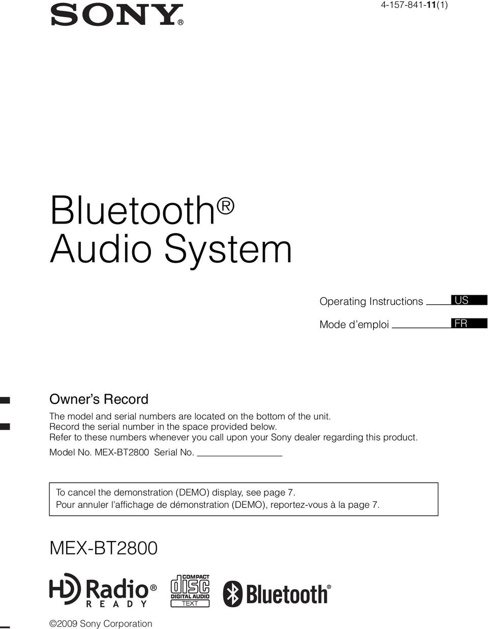 Refer to these numbers whenever you call upon your Sony dealer regarding this product. Model No. MEX-BT2800 Serial No.