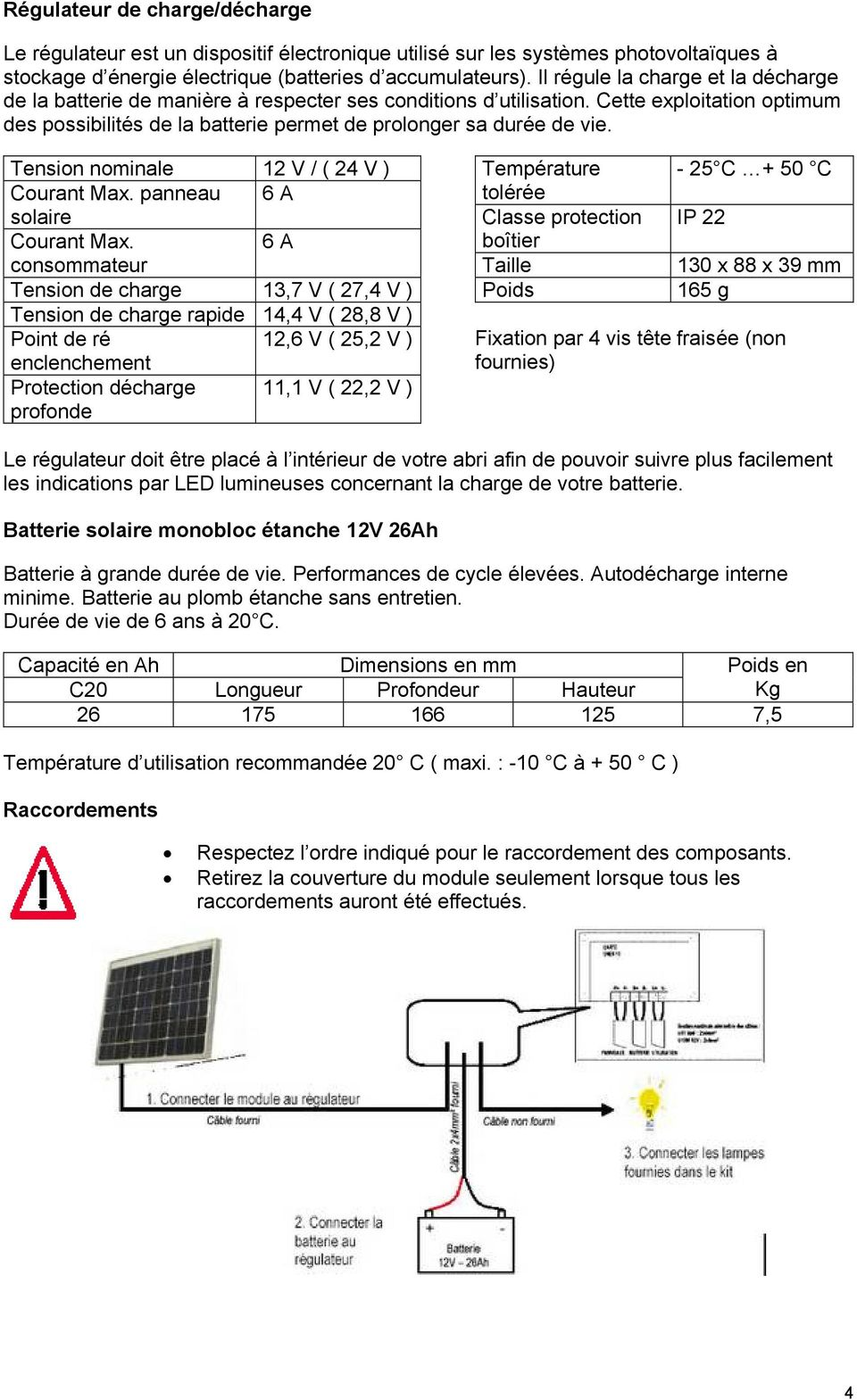 Tension nominale 12 V / ( 24 V ) Courant Max. panneau 6 A solaire Courant Max.