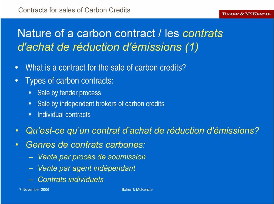 Types of carbon contracts: Sale by tender process Sale by independent brokers of carbon credits