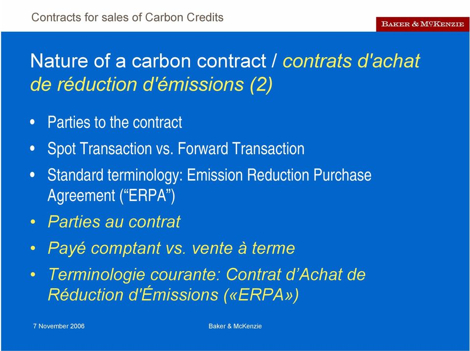 Forward Transaction Standard terminology: Emission Reduction Purchase Agreement (