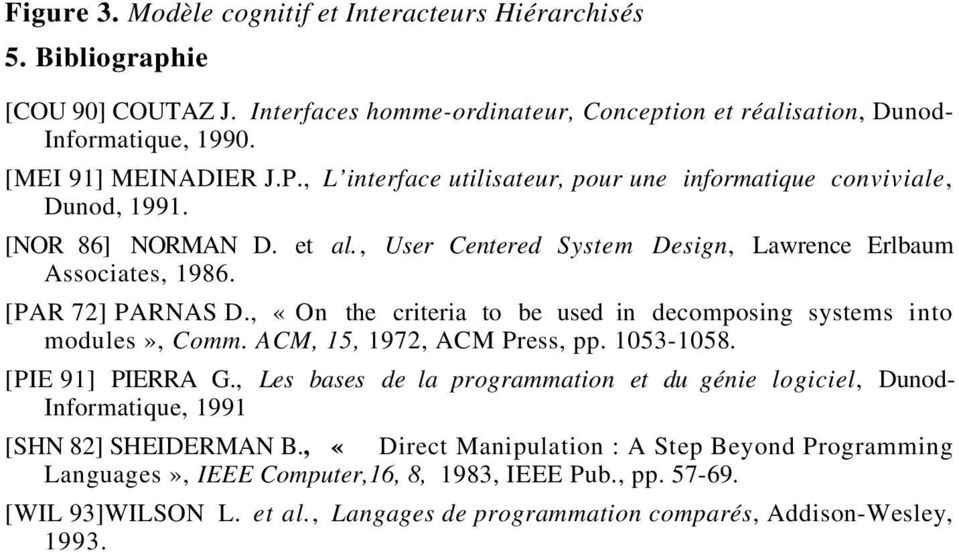 , «On the criteria to be used in decomposing systems into modules», Comm. ACM, 15, 1972, ACM Press, pp. 1053-1058. [PIE 91] PIERRA G.