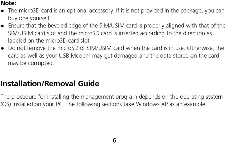 labeled on the microsd card slot. Do not remove the microsd or SIM/USIM card when the card is in use.