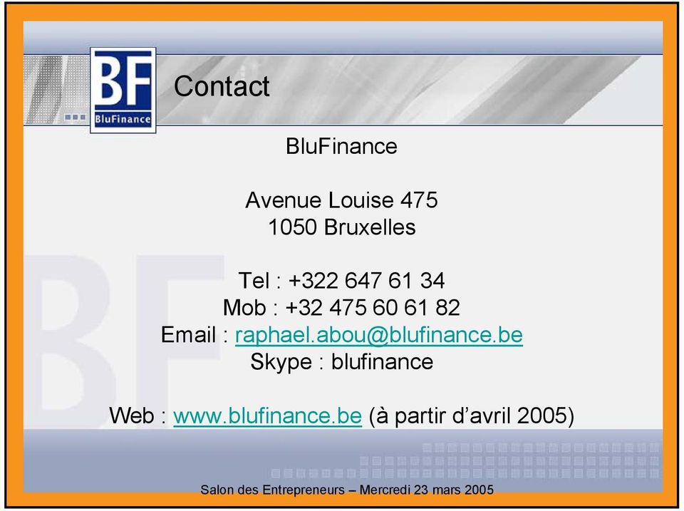 61 82 Email : raphael.abou@blufinance.