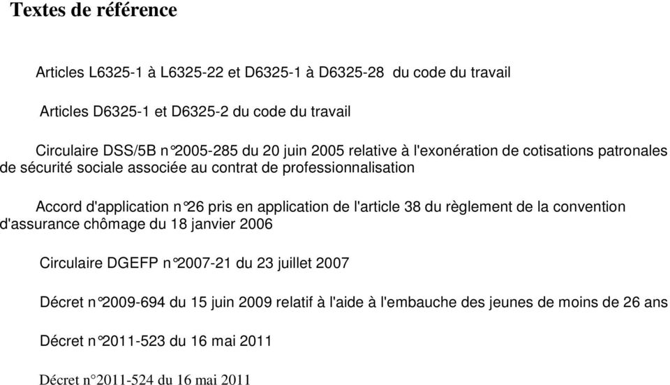 d'application n 26 pris en application de l' article 38 du règlement de la convention d'assurance chômage du 18 janvier 2006 Circulaire DGEFP n 2007-21 du 23
