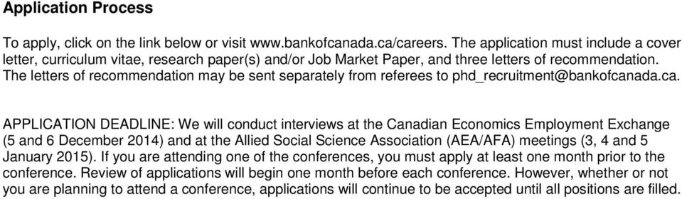 The letters of recommendation may be sent separately from referees to phd_recruitment@bankofcan