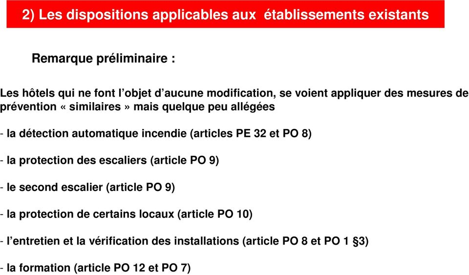 incendie (articles PE 32 et PO 8) - la protection des escaliers (article PO 9) - le second escalier (article PO 9) - la protection