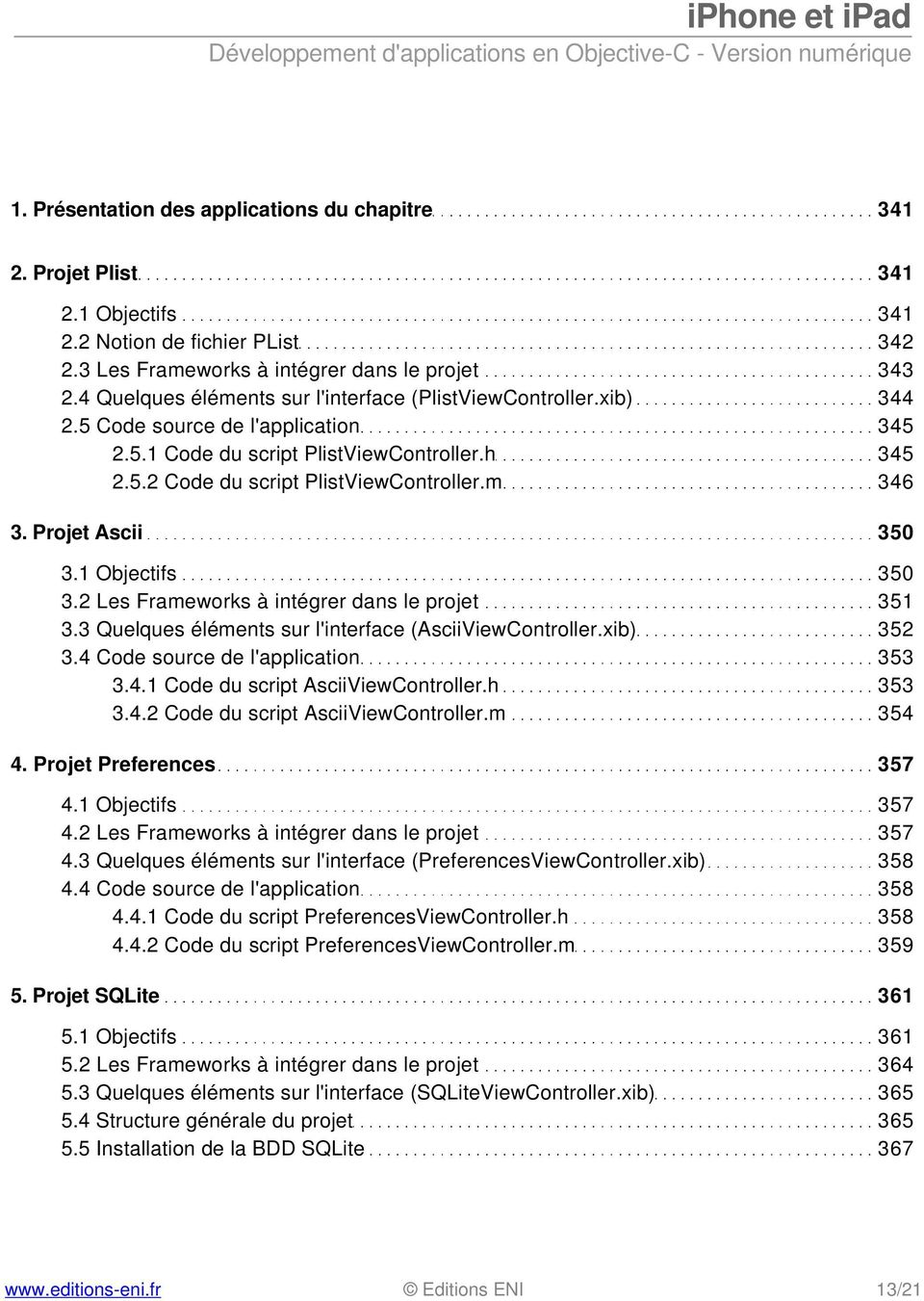 Projet Ascii 350 3.1 Objectifs 350 3.2 Les Frameworks à intégrer dans le projet 351 3.3 Quelques éléments sur l'interface (AsciiViewController.xib) 352 3.4 Code source de l'application 353 3.4.1 Code du script AsciiViewController.