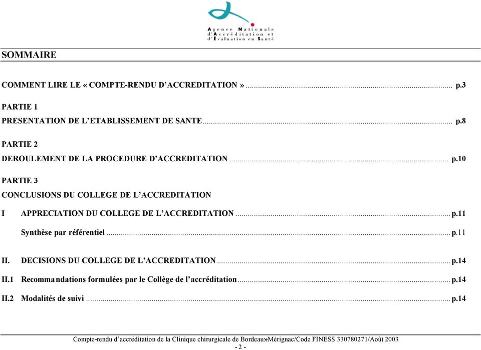 ..p.11 II. DECISIONS DU COLLEGE DE L ACCREDITATION...p.14 II.