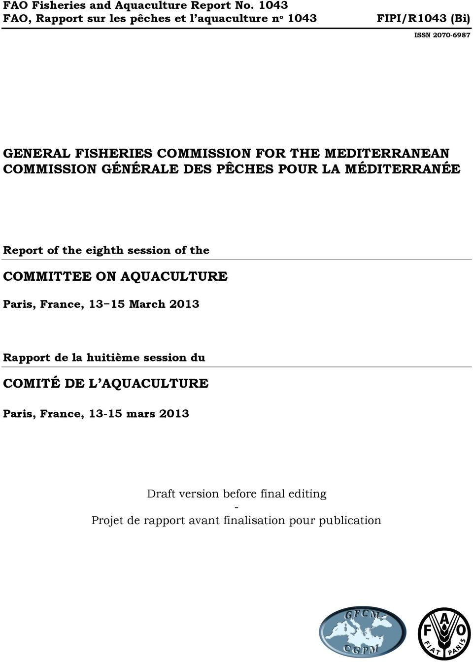 MEDITERRANEAN COMMISSION GÉNÉRALE DES PÊCHES POUR LA MÉDITERRANÉE Report of the eighth session of the COMMITTEE ON AQUACULTURE