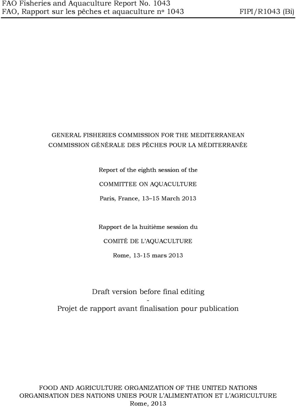 PÊCHES POUR LA MÉDITERRANÉE Report of the eighth session of the COMMITTEE ON AQUACULTURE Paris, France, 13 15 March 2013 Rapport de la huitième session