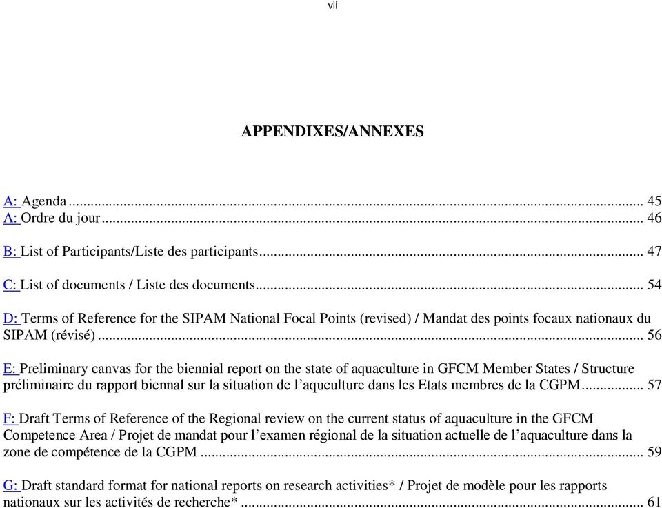 .. 56 E: Preliminary canvas for the biennial report on the state of aquaculture in GFCM Member States / Structure préliminaire du rapport biennal sur la situation de l aquculture dans les Etats