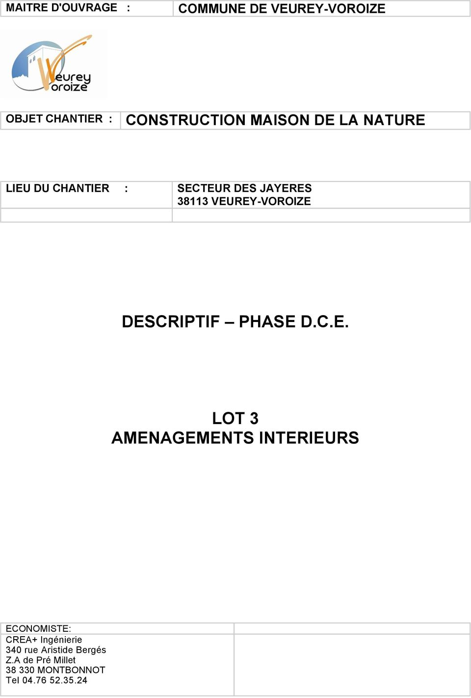 DES JAYERES 38113 VEUREY-VOROIZE DESCRIPTIF PHASE D.C.E. LOT 3 AMENAGEMENTS