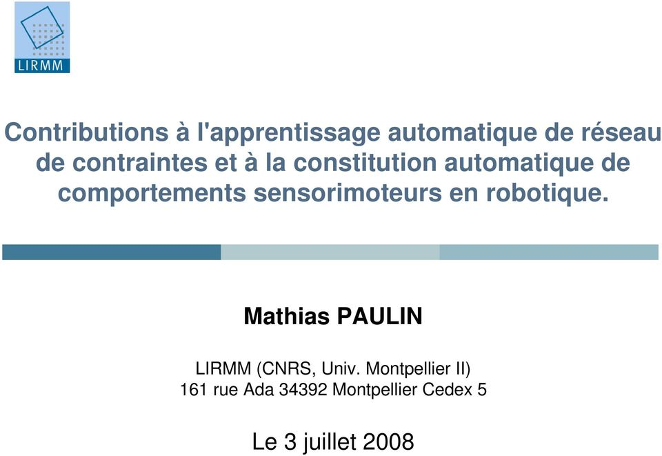 sensorimoteurs en robotique. Mathias PAULIN LIRMM (CNRS, Univ.