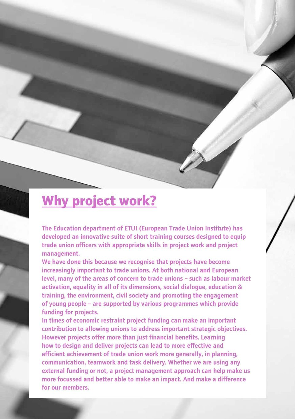 work and project management. We have done this because we recognise that projects have become increasingly important to trade unions.
