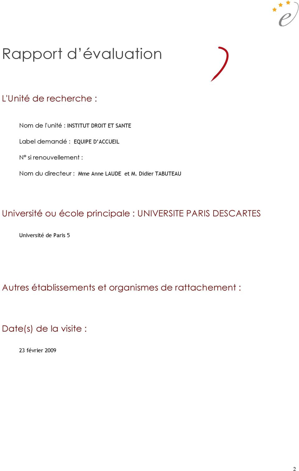 Didier TABUTEAU Université ou école principale : UNIVERSITE PARIS DESCARTES Université de