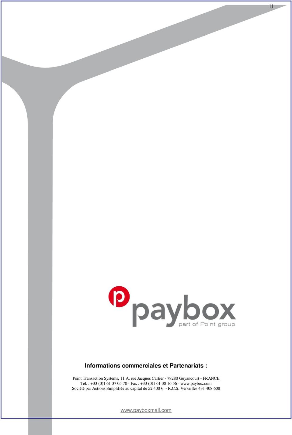 : +33 (0)1 61 37 05 70 - Fax : +33 (0)1 61 38 16 56 - www.paybox.