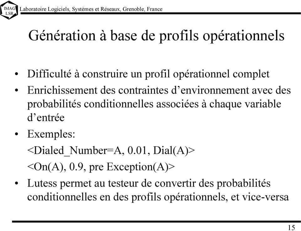 chaque variable d entrée Exemples: <Dialed_Number=A, 0.01, Dial(A)> <On(A), 0.