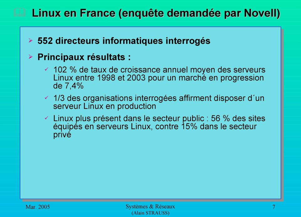progression de 7,4% 1/3 des organisations interrogées affirment disposer d un serveur Linux en production