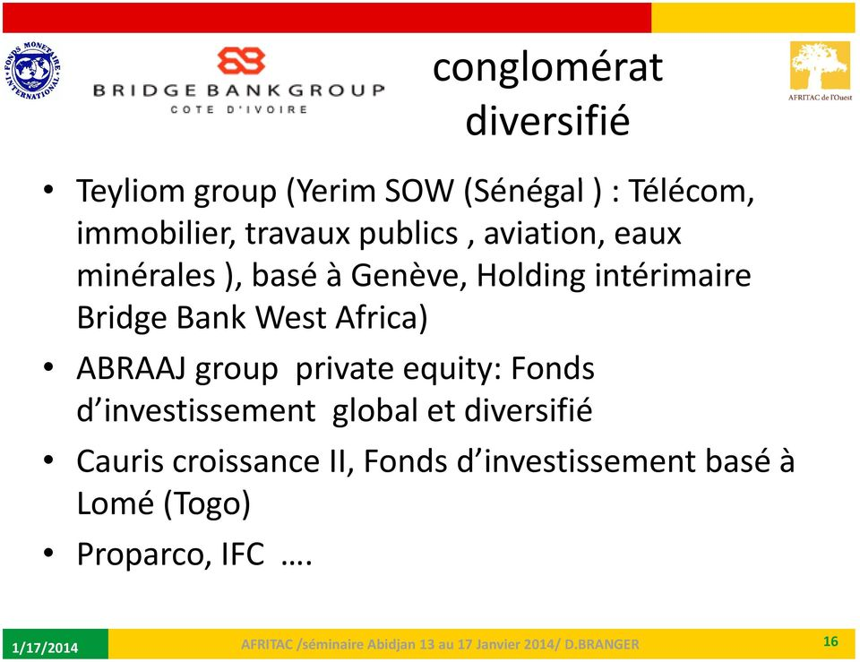 Bank West Africa) ABRAAJ group private equity: Fonds d investissement global et
