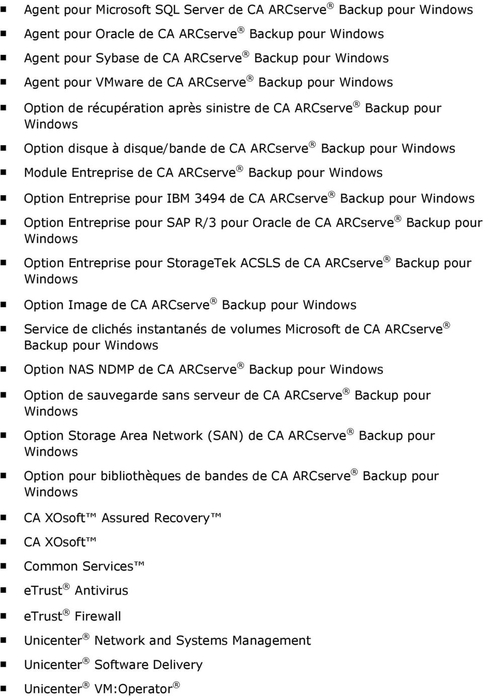 Backup pour Windows Option Entreprise pour IBM 3494 de CA ARCserve Backup pour Windows Option Entreprise pour SAP R/3 pour Oracle de CA ARCserve Backup pour Windows Option Entreprise pour StorageTek