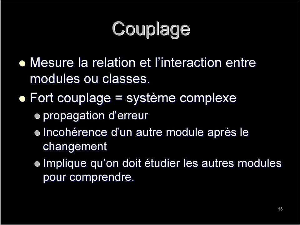 Fort couplage = système complexe propagation d erreurd