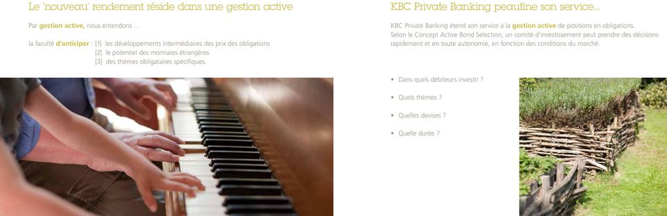 .. KBC Private Banking étend son service à la gestion active de positions en obligations.