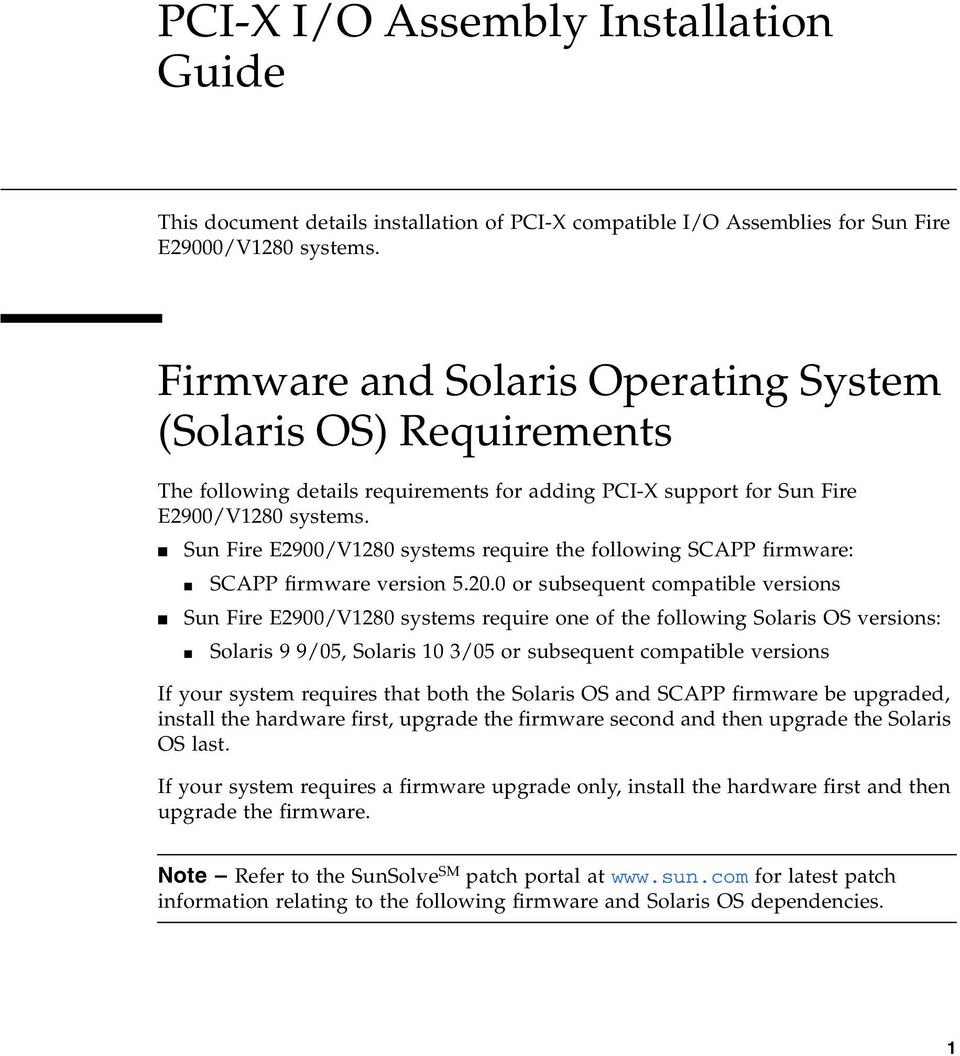 Sun Fire E2900/V1280 systems require the following SCAPP firmware: SCAPP firmware version 5.20.