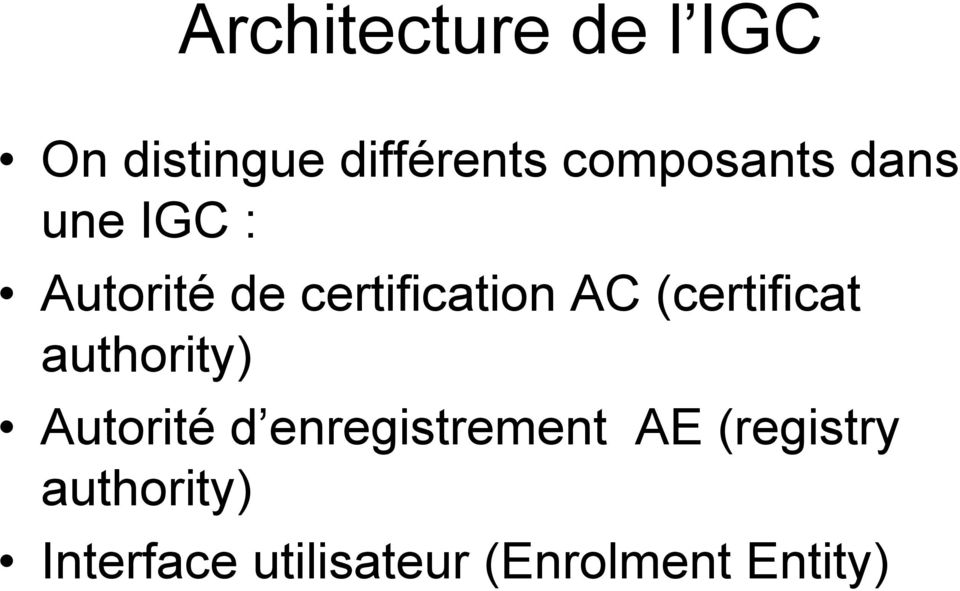 AC (certificat authority) Autorité d enregistrement