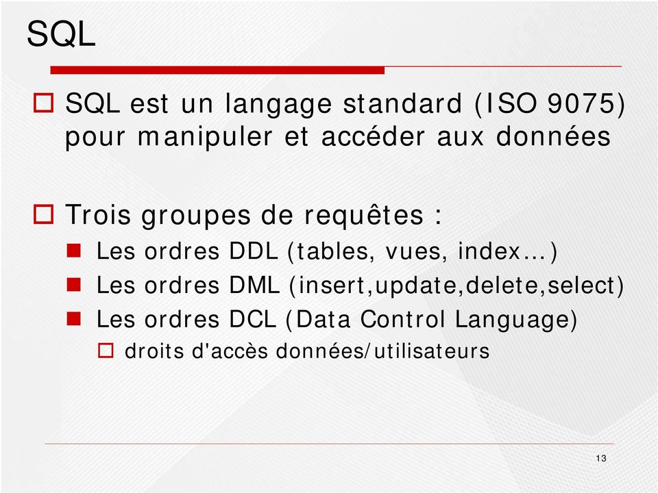 (tables, vues, index ) Les ordres DML (insert,update,delete,select)