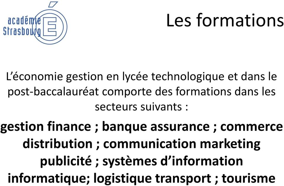 gestion finance ; banque assurance ; commerce distribution ; communication