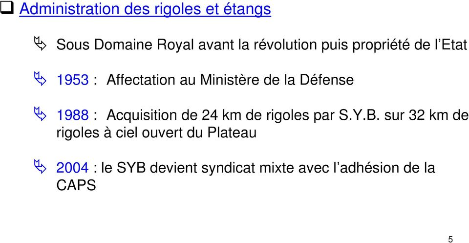 : Acquisition de 24 km de rigoles par S.Y.B.