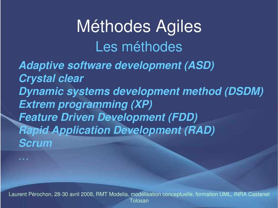 development method (DSDM) Extrem programming (XP)