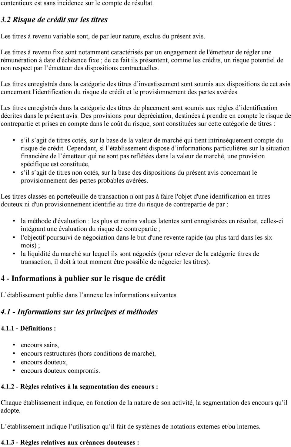 potentiel de non respect par l émetteur des dispositions contractuelles.