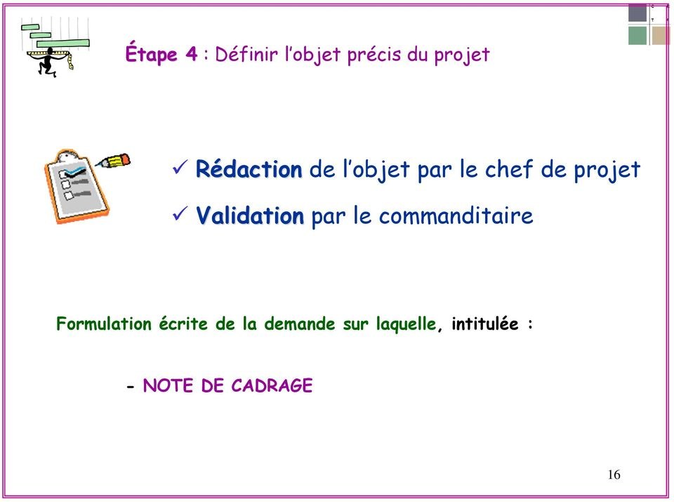 Validation par le commanditaire Formulation