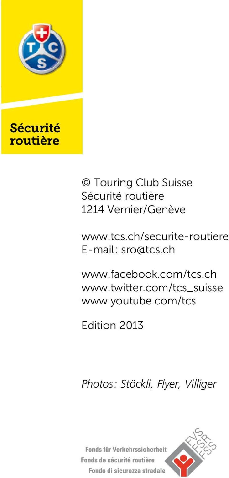ch/securite-routiere E-mail: sro@tcs.ch www.facebook.