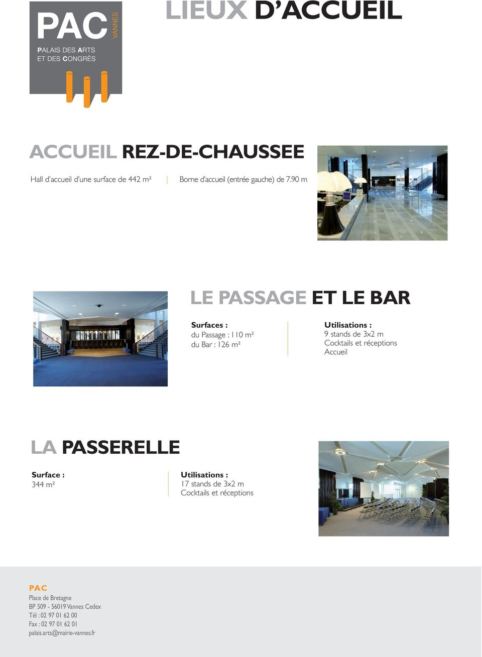 90 m LE PASSAGE ET LE BAR Surfaces : du Passage : 110 m² du Bar : 126 m² 9