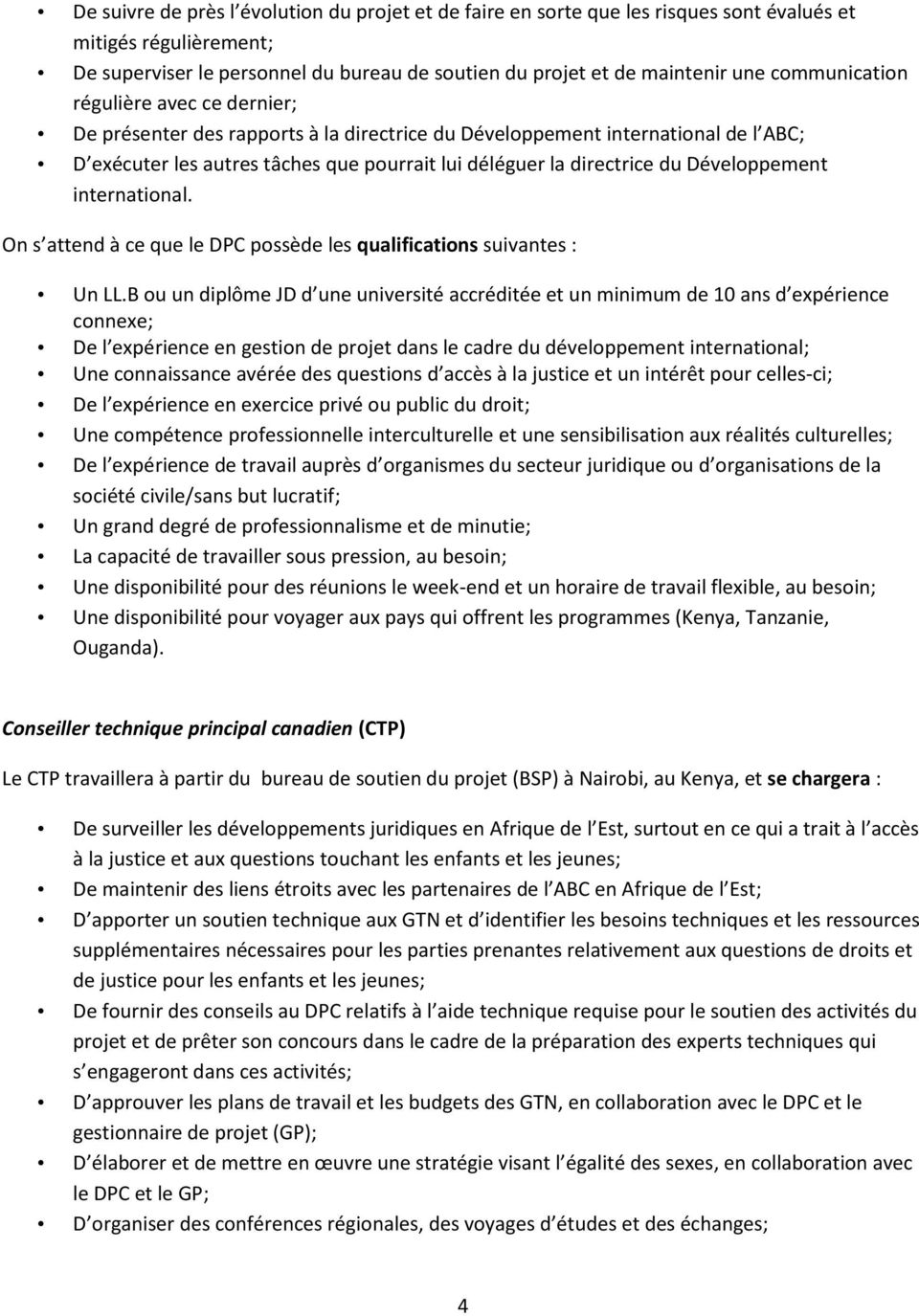 Développement international. On s attend à ce que le DPC possède les qualifications suivantes : Un LL.