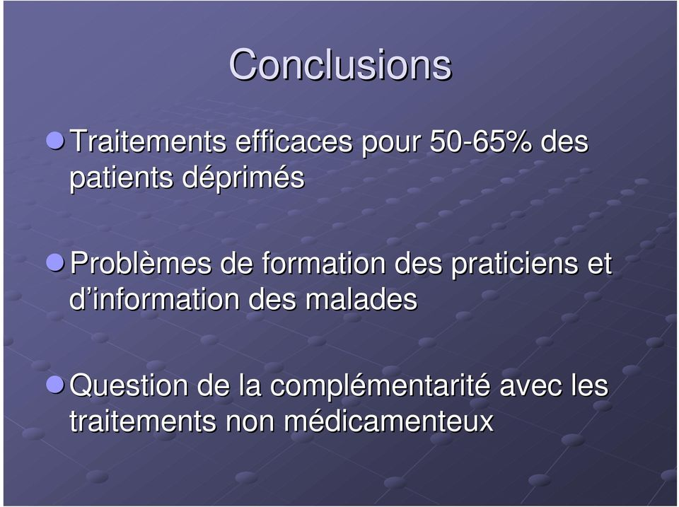 praticiens et d information des malades Question de la