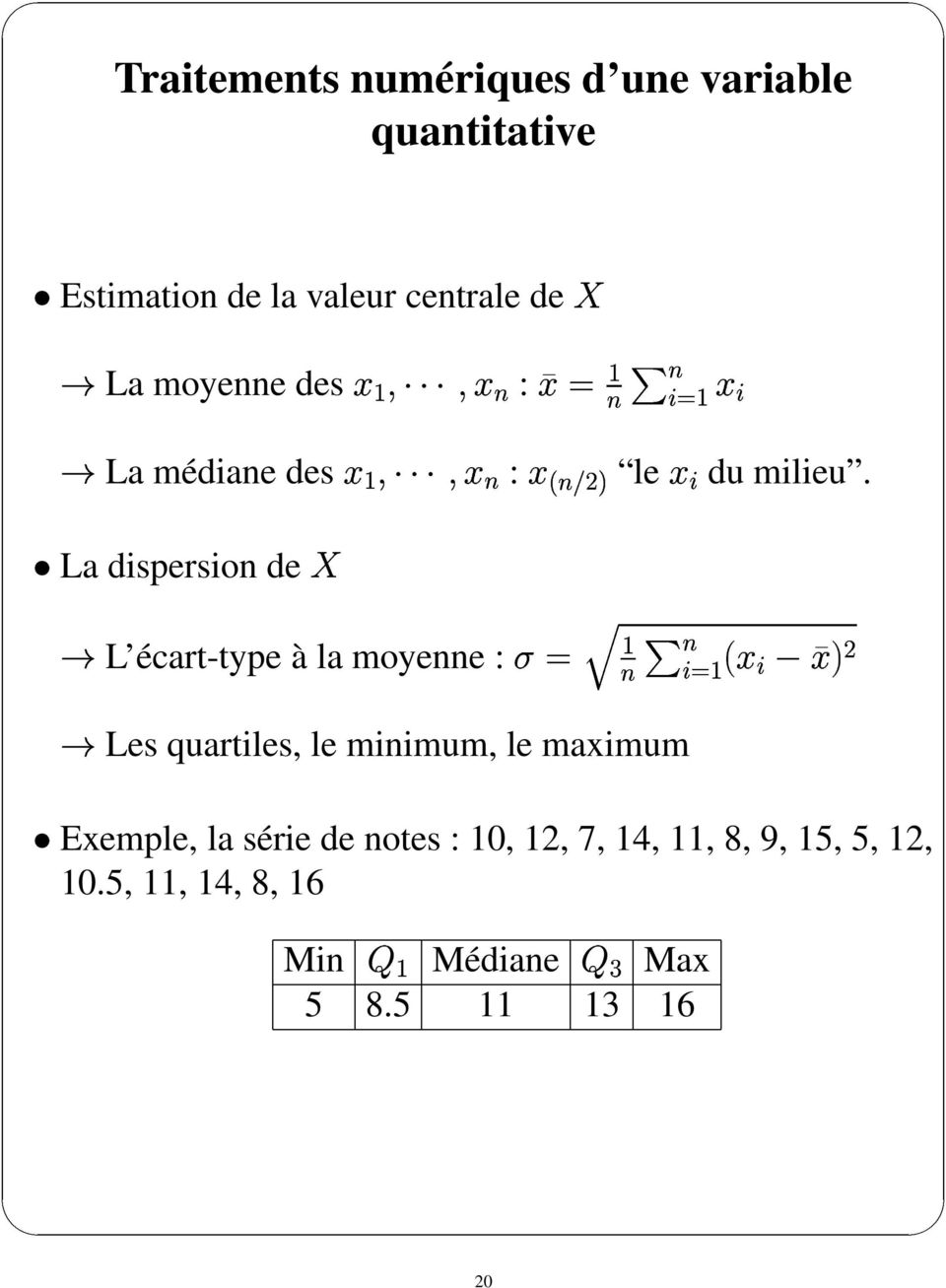 La dispersion de L écart-type à la moyenne : Les quartiles, le minimum, le maximum